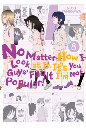 No Matter How I Look at It, It's You Guys' Fault I'm Not Popular!, Vol. 8