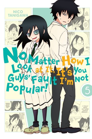 no-matter-how-i-look-at-it-its-you-guys-fault-im-not-popular-vol-5