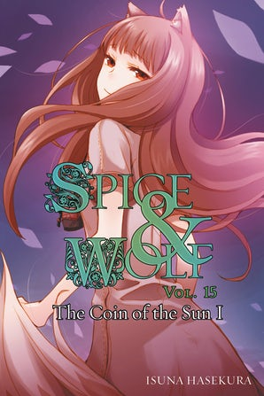 Spice and Wolf, Vol. 15 (light novel)