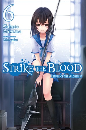 Strike the Blood, Vol. 6 (light novel)