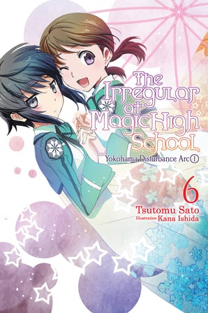 The Irregular at Magic High School, Vol. 6 (light novel)