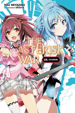 The Asterisk War, Vol. 8 (light novel)