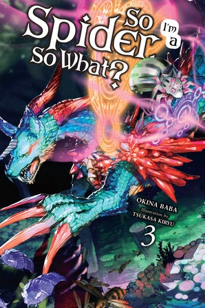 So I'm a Spider, So What?, Vol. 3 (light novel)
