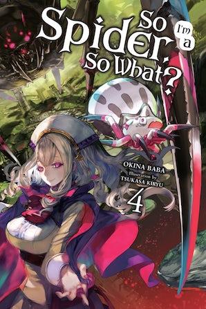 so-im-a-spider-so-what-vol-4-light-novel