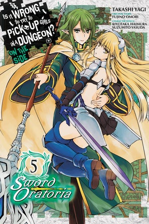 is-it-wrong-to-try-to-pick-up-girls-in-a-dungeon-on-the-side-sword-oratoria-vol-5-manga