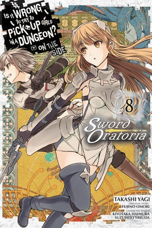 is-it-wrong-to-try-to-pick-up-girls-in-a-dungeon-on-the-side-sword-oratoria-vol-8-manga