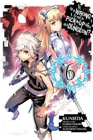 Is It Wrong to Try to Pick Up Girls in a Dungeon?, Vol. 6 (manga)