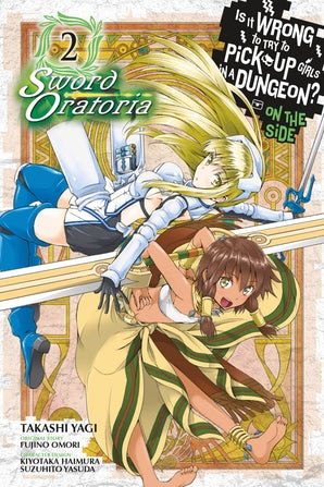 is-it-wrong-to-try-to-pick-up-girls-in-a-dungeon-on-the-side-sword-oratoria-vol-2-manga