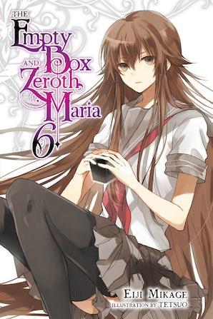 the-empty-box-and-zeroth-maria-vol-6-light-novel