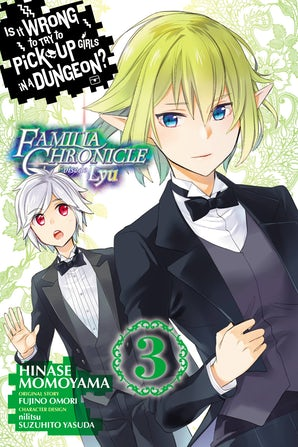 Is It Wrong to Try to Pick Up Girls in a Dungeon? Familia Chronicle Episode Lyu, Vol. 3 (manga)