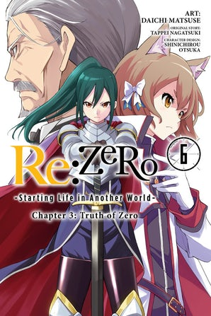 Re:ZERO -Starting Life in Another World-, Chapter 3: Truth of Zero, Vol. 6 (manga)