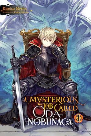 a-mysterious-job-called-oda-nobunaga-vol-1-light-novel