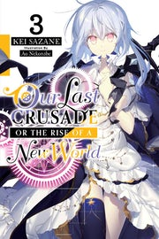 our-last-crusade-or-the-rise-of-a-new-world-vol-3-light-novel