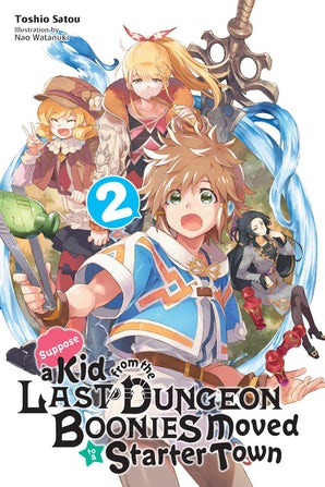 suppose-a-kid-from-the-last-dungeon-boonies-moved-to-a-starter-town-vol-2-light-novel