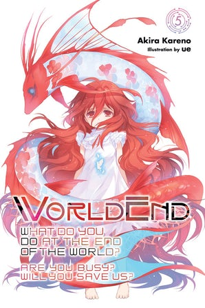 worldend-what-do-you-do-at-the-end-of-the-world-are-you-busy-will-you-save-us-vol-5