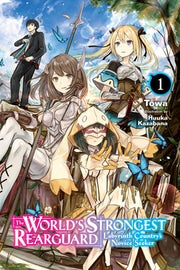 the-worlds-strongest-rearguard-labyrinth-countrys-novice-seeker-light-novel