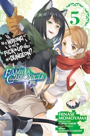is-it-wrong-to-try-to-pick-up-girls-in-a-dungeon-familia-chronicle-episode-lyu-vol-5-manga