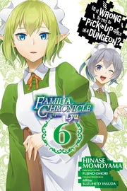 is-it-wrong-to-try-to-pick-up-girls-in-a-dungeon-familia-chronicle-episode-lyu-vol-6-manga