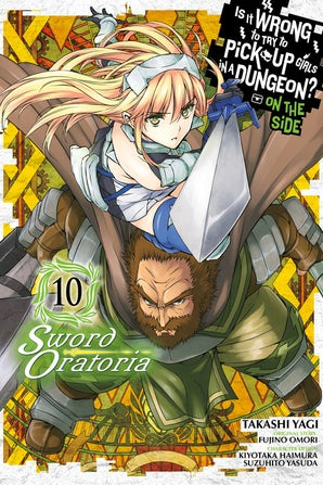 is-it-wrong-to-try-to-pick-up-girls-in-a-dungeon-on-the-side-sword-oratoria-vol-10-manga