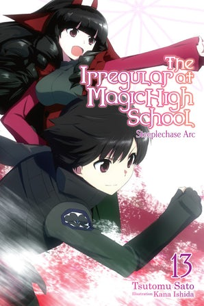 The Irregular at Magic High School, Vol. 13 (light novel)