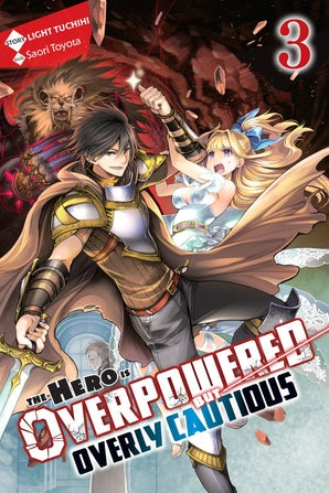 The Hero Is Overpowered but Overly Cautious, Vol. 3 (light novel)