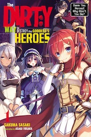 the-dirty-way-to-destroy-the-goddesss-heroes-vol-1-light-novel