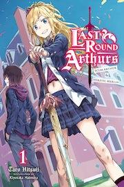 last-round-arthurs-scum-arthur-and-heretic-merlin-vol-1-light-novel