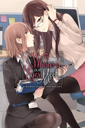 Whenever Our Eyes Meet...