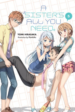 A Sister's All You Need., Vol. 5 (light novel)