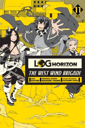 Log Horizon: The West Wind Brigade, Vol. 11