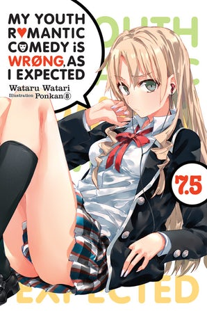 My Youth Romantic Comedy Is Wrong, As I Expected, Vol. 7.5 (light novel)