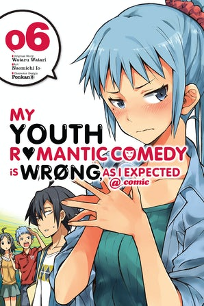 My Youth Romantic Comedy Is Wrong, As I Expected @ comic, Vol. 6 (manga)