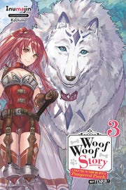 woof-woof-story-i-told-you-to-turn-me-into-a-pampered-pooch-not-fenrir-vol-3-light-novel